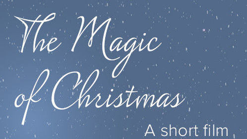 The Magic of Christmas - short film