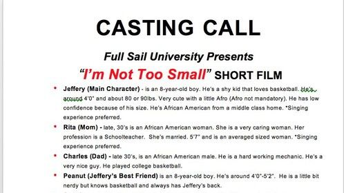 Hey guys Full Sail University is holding a casting session on August 13, 2016. I have attached details about the roles we are looking for! Come out and audition! We would love for you to come out! Email video auditions or questions at imnottoosmall@gmail.com
