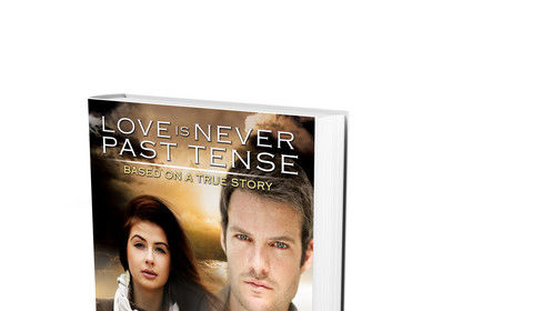 My book Love Is Never Past Tense