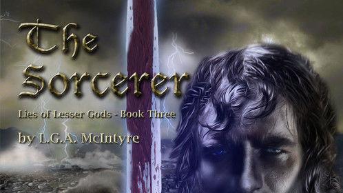 The Sorcerer - Lies of Lesser Gods Book Three