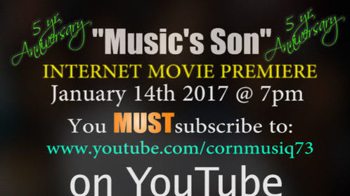 """If you haven't subscribed to my channel already, take a brief moment to do so. Receive updates on new productions as they are released. Your subscription is your ticket with one click: www.youtube.com/cornmusiq73 Share with family, friends and associates. """"Music's Son"""" Movie Trailer https://youtu.be/J3Wen4fxuGM"""