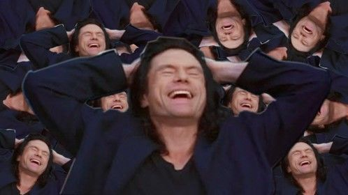 """Ever since I watched The Room... when I write a story... especially a screenplay and I write a piece of dialogue... I hear Tommy Wiseau's voice reciting that piece of dialogue followed by his weird laugh and it drives me nuts. Then I hear his voice say, """"Hello Brian... How's your sex life?"""""""