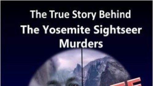 Ultimate Prey: The True Story Behind The Yosemite Sightseer Murders      https://www.amazon.com/Ultimate-Prey-Yosemite-Sightseer-Murders/dp/0985914408