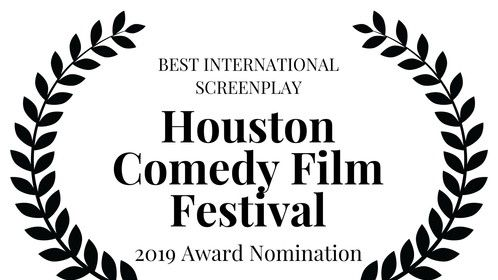 2019 Houston Comedy Film Festival Best International Screenplay