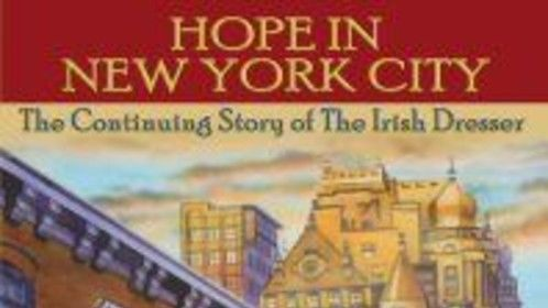 Hope in New York City, the Continuing Story of The Irish Dresser