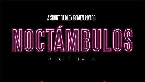 Noctámbulos (Night Owls) Romén Rivero - Winner Best Director - Liberty Massacre - Part 6 (2019)