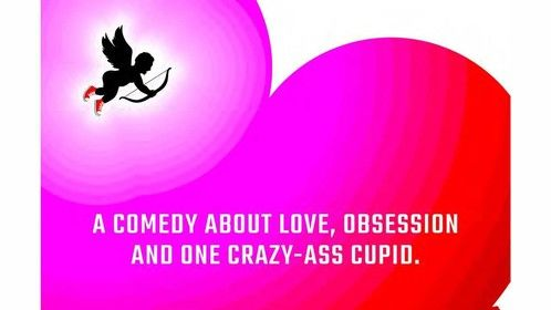 Bad Cupid. Offbeat Rom-Com About Love Held Hostage.