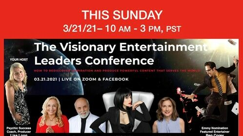 Visionary Entertainment Leaders Conference - How To Rediscover Inspiration and Produce Powerful Content That Serves the World.  https://visionaryentertainmentleadersconference.com/