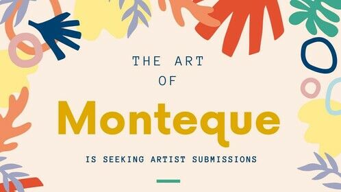 The Art Of Monteque   is excepting artists submissions. The Art Of Monteque welcomes submissions from both well known and beginning artists, writers, poets, photographers, visual artists, musicians, performing artists, mixed media artists and filmmakers. People of color, women and LGBTQ people are encouraged to submit. If you're interested in submitting your work please go to   https://theartofmonteque.com/about-2/submissions/ for details. Thank You.