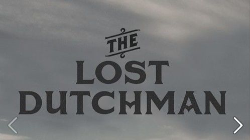 """Check out our new Movie, the """"Lost Dutchman"""" - in Theatres now.  https://www.facebook.com/events/1428442797384835/?ref=22"""