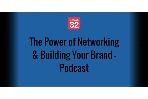 The Power of Networking & Building Your Brand - Podcast