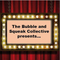 The Bubble and Squeak Collective