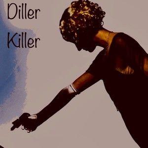 DILLER KILLER