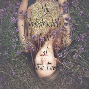 The Indestructible Light of Rose Lewis