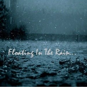 Floating In The Rain...
