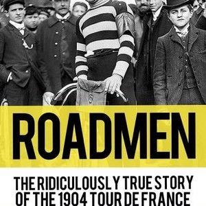 Roadmen- The Ridiculously True Story of the 1904 Tour de France