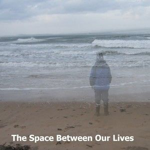 The Space Between Our Lives