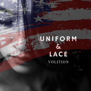 Uniform and Lace : Volition