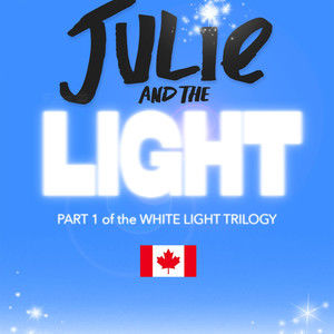Julie and the Light (Part 1 of the White Light Trilogy)