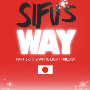 Sifu's Way (Part 3 of the White Light Trilogy)