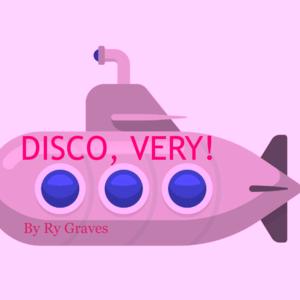 DISCO, VERY!