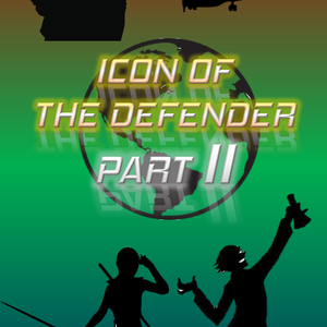 Icon of the Defender Part II