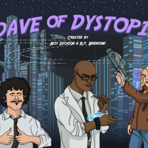 Dave of Dystopia - Pilot Episode