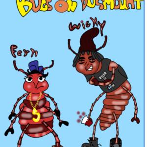Bugs On Dustmount Ave