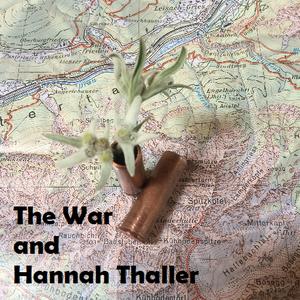 The War and Hannah Thaller