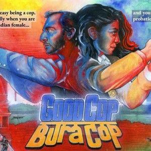 Good Cop, Bura Cop