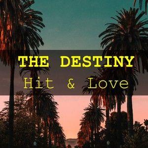 The Destiny: Hit & Love