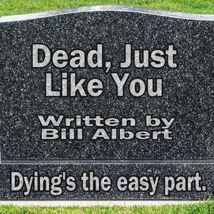 Dead, Just Like You