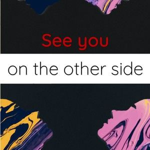 See you on the other side