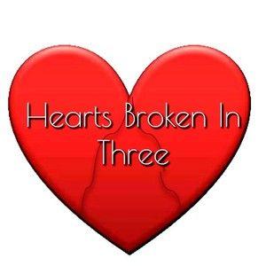 HEARTS BROKEN IN THREE
