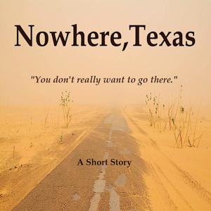 Nowhere, Texas