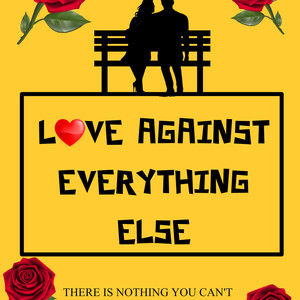 Love Against Everything Else