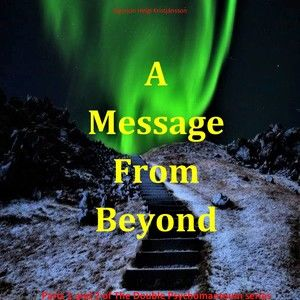 A Message From Beyond