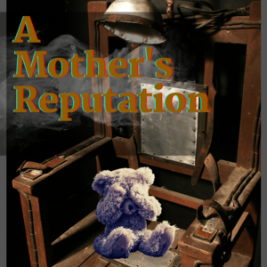 A Mother's Reputation