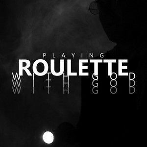 "Playing Roulette With God: ""Pilot"""