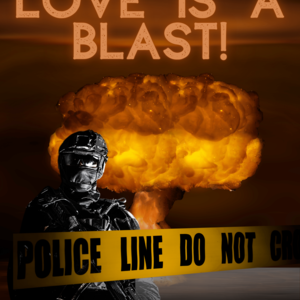 Love is a Blast!