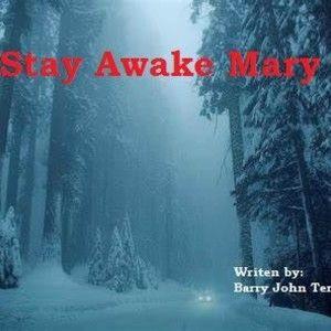 STAY AWAKE MARY