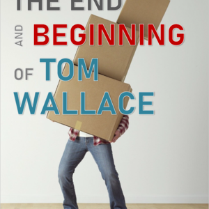 The end and beginning of Tom Wallace