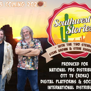 Southwest Stories with the Two Steves