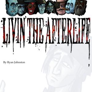 Livin' The Afterlife