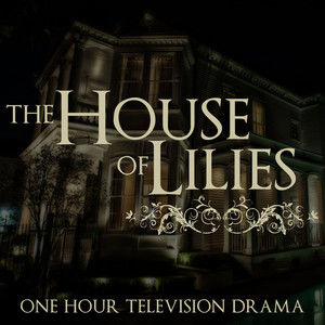 THE HOUSE OF LILIES