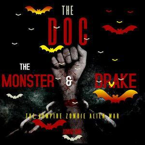 The Doc, The Monster, & Drake