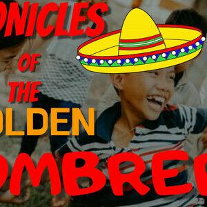 Chronicles of the Golden Sombrero