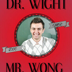 Dr. Wight & Mr. Wong
