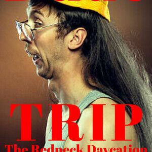 Dude Trip: The Redneck Daycation