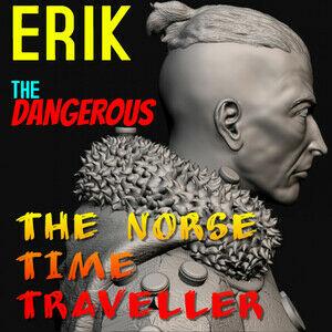 Erik The Dangerous